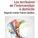 Parution : Les territoires de l'intervention à domicile – Regards croisés France – Québec